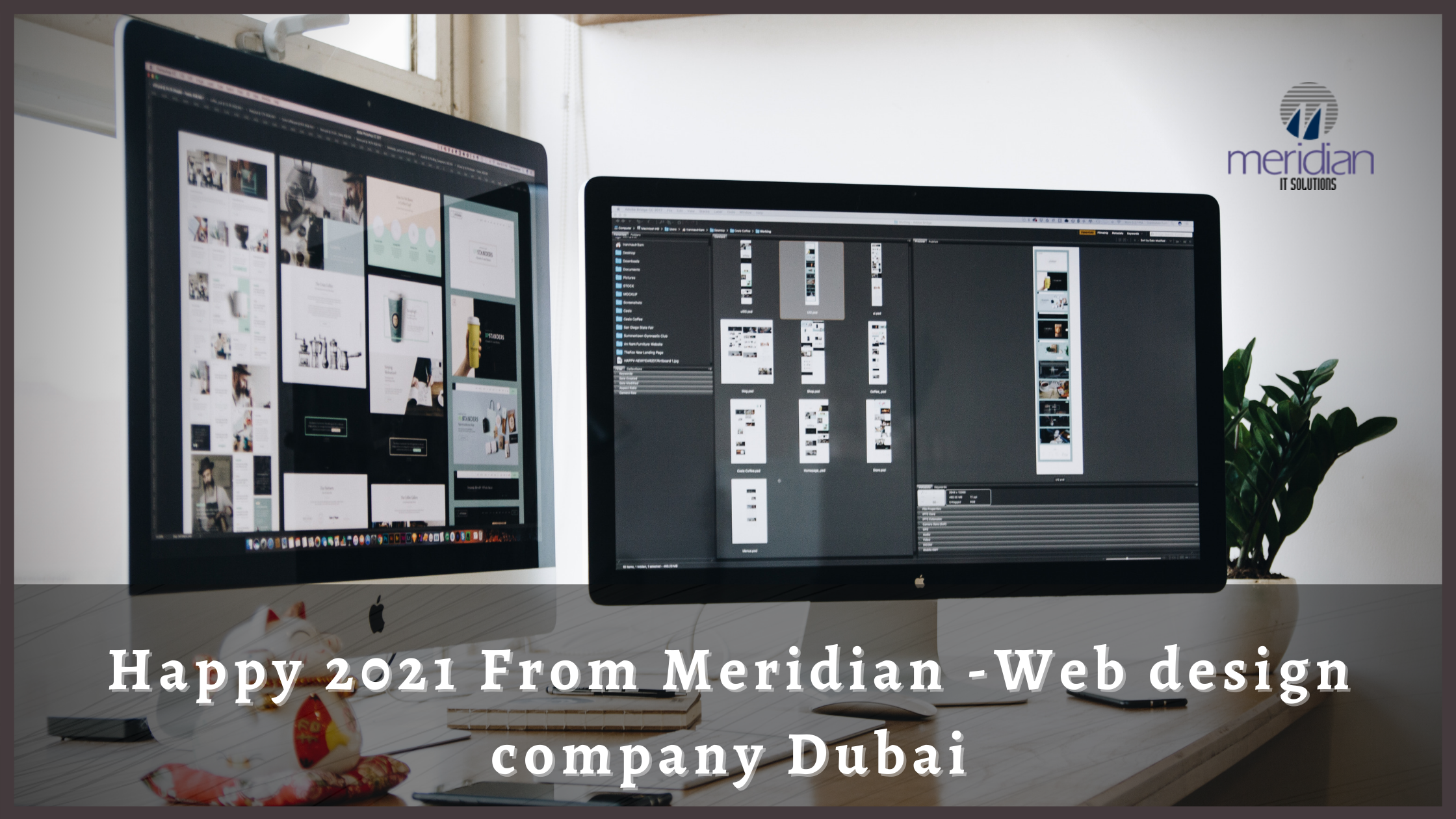 Happy 2021 From Meridian -Web design company Dubai