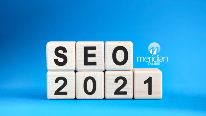 Trends to follow in SEO for the year 2021 – Meridian IT Solutions